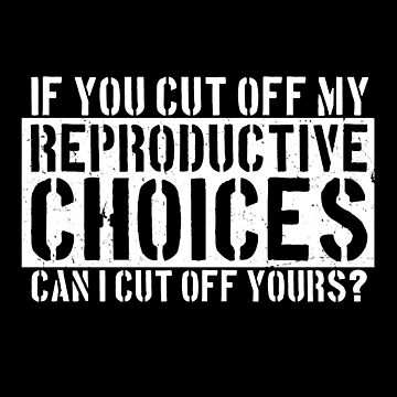 Pro Choice Cut | Womens Rights  by 8645th