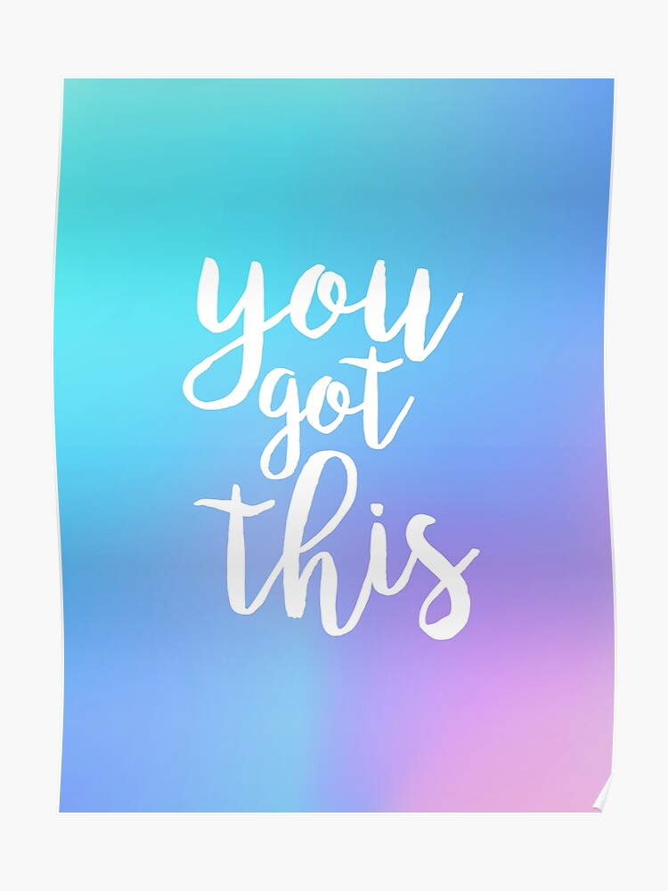 You Got This Quote - Holographic Colors | Poster