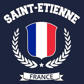 Saint-Etienne France T-shirt by SayAhh