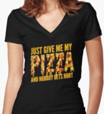 Just Give my PIZZA Women's Fitted V-Neck T-Shirt