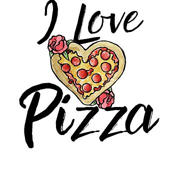 I love Pizza by Boogiemonst
