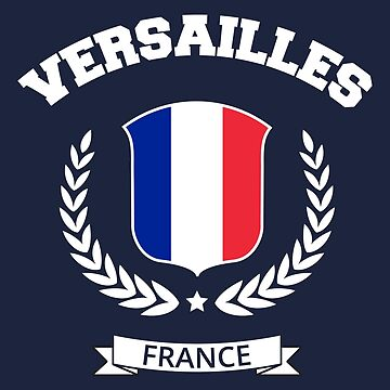 Versailles France T-shirt by SayAhh