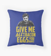 Ron Swanson - Give Me All The Bacon and Eggs You Have  Throw Pillow
