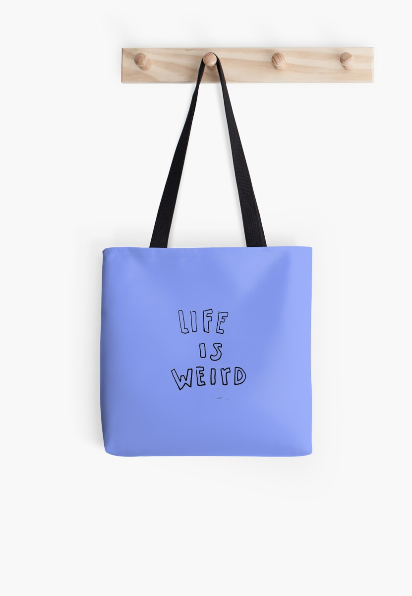 LIFE IS WEIRD by Friné Alejo