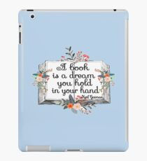 A Book is a Dream You Hold in Your Hand iPad Case/Skin