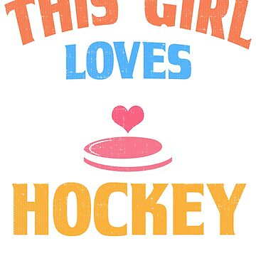 This Girl Loves Hockey T-Shirt by mia1949