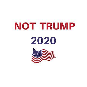Not Trump 2020 by SterlingTales