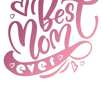 Best Mom Ever Love Mother Mutter Mama Mum Mommy by Manqoo