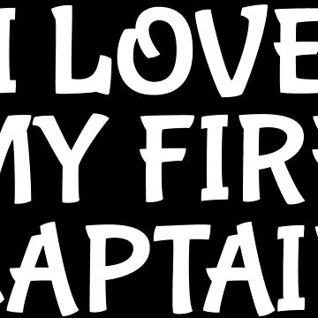 I Love My Fire Captain Firefighter Wife T-shirt by zcecmza