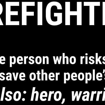 Cool Firefighter Definition Brave Person T-shirt by zcecmza