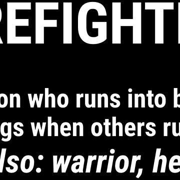 Firefighter Definition Noun Warrior Hero T-shirt by zcecmza