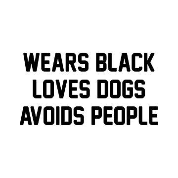 Black, Dogs, & Avoid People by DJBALOGH