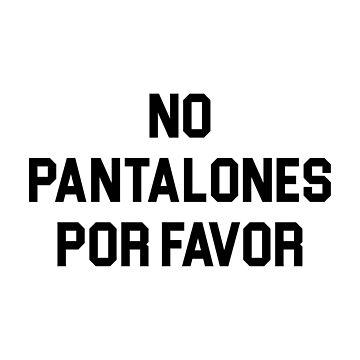 No Pantalones by DJBALOGH