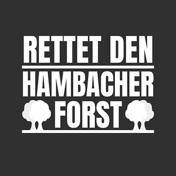 Save the Hambacher Forst grubbing coal exit by Team150Designz