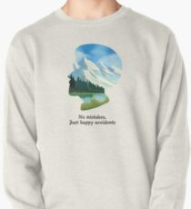 No Mistakes, Just Happy Accidents Pullover