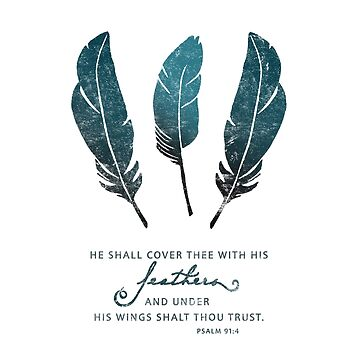 """""""Cover with His feathers"""" - Psalm 91 Scripture Bible verse by asourceofjoy"""