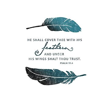 Cover with His feathers - Psalm 91 KJV Bible verse by asourceofjoy