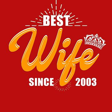 Valentine Christmas 2019 Wife Gifts - Best Wife Since 2003 by daviduy