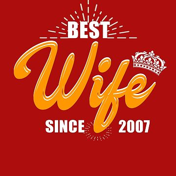 Valentine Christmas 2019 Wife Gifts - Best Wife Since 2007 by daviduy