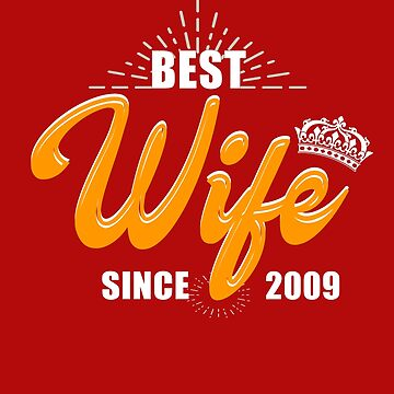 Valentine Christmas 2019 Wife Gifts - Best Wife Since 2009 by daviduy