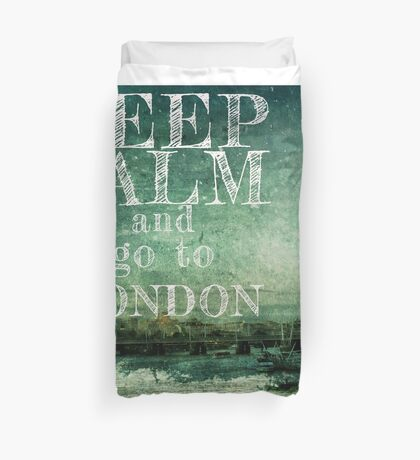 Keep calm and go to London Duvet Cover