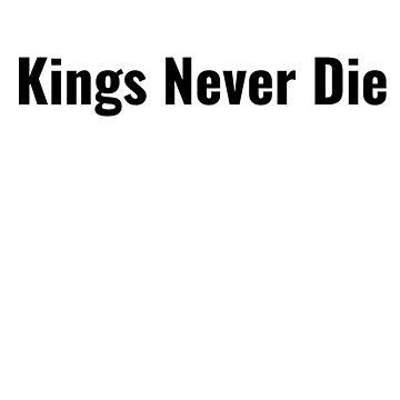 Kings Never Die by DogBoo