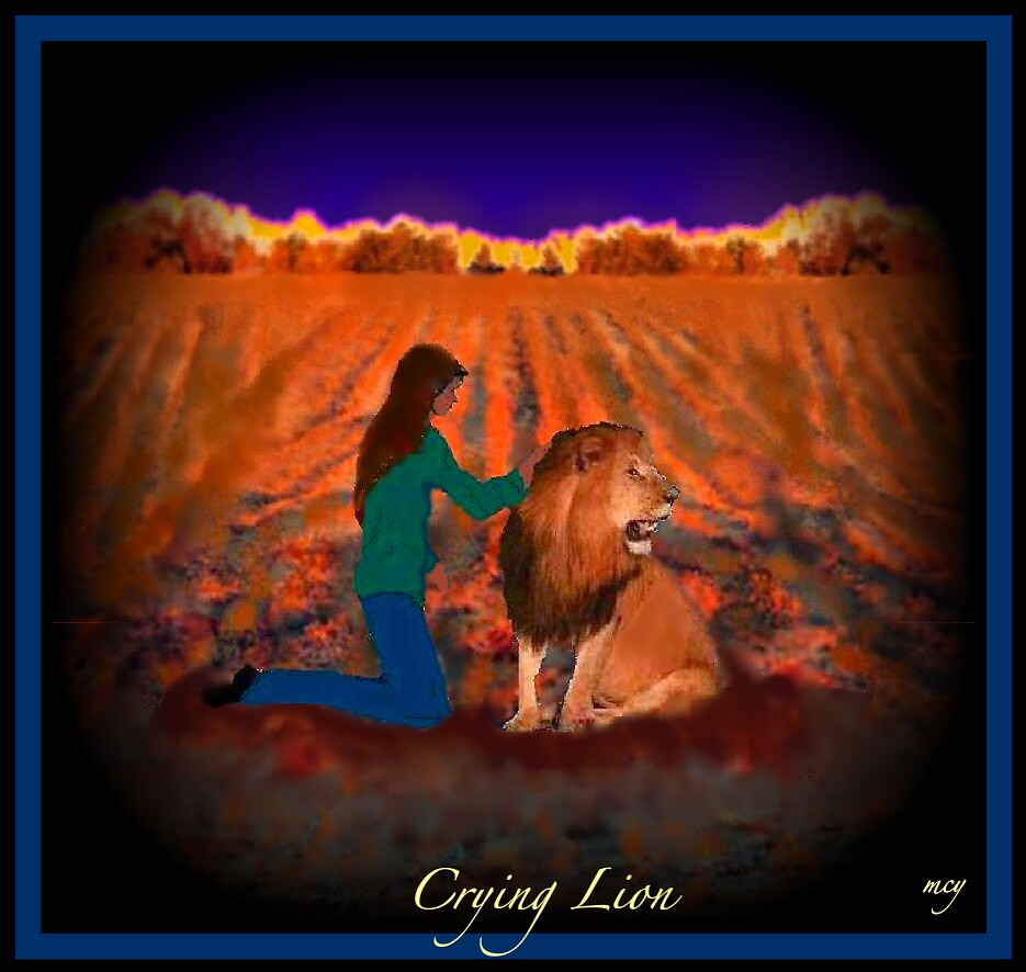 """Remember What You See Here""...Crying Lion Dream Vision by mary catherine young"