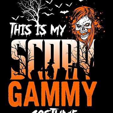 This is my scary Gammy Costume Funny Gift. by BBPDesigns