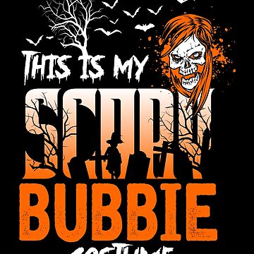 This is my scary Bubbie Costume Funny Gift. by BBPDesigns
