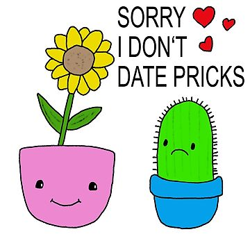 Sunflower Cactus Date Dating Pricks Saying Gift by yoddel