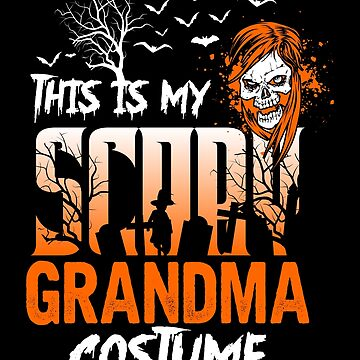 This is my scary Grandma Costume Funny Gift. by BBPDesigns