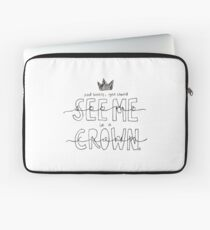 And Honey, You Should See Me in a Crown Laptop Sleeve