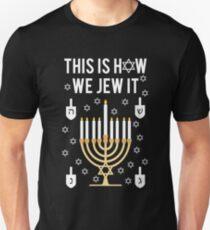 Camiseta unisex Divertida judía de Hanukkah Esta es la forma en que lo judío Camiseta