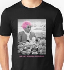 Me And My Grandma Take Meds Unisex T-Shirt