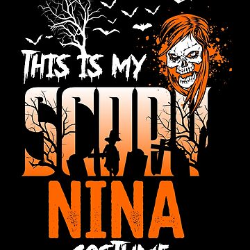 This is my scary Nina Costume Funny Gift. by BBPDesigns