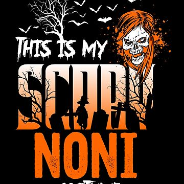 This is my scary Noni Costume Funny Gift. by BBPDesigns