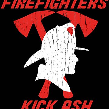 Firefighter Design - Firefighters Kick Ash by kudostees