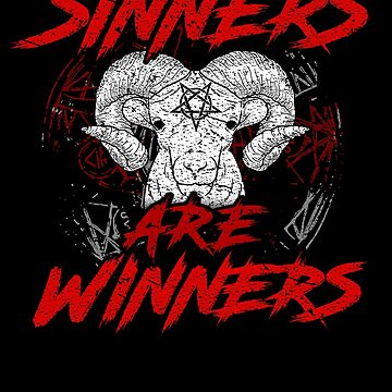 Sinners Are Winners Heavy Metal Death Metal Satanic Goat Head Pentagram Gothic Style Gifts by vince58
