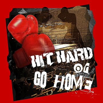 Hit Hard Or Go Home - Boxing Workout by overstyle