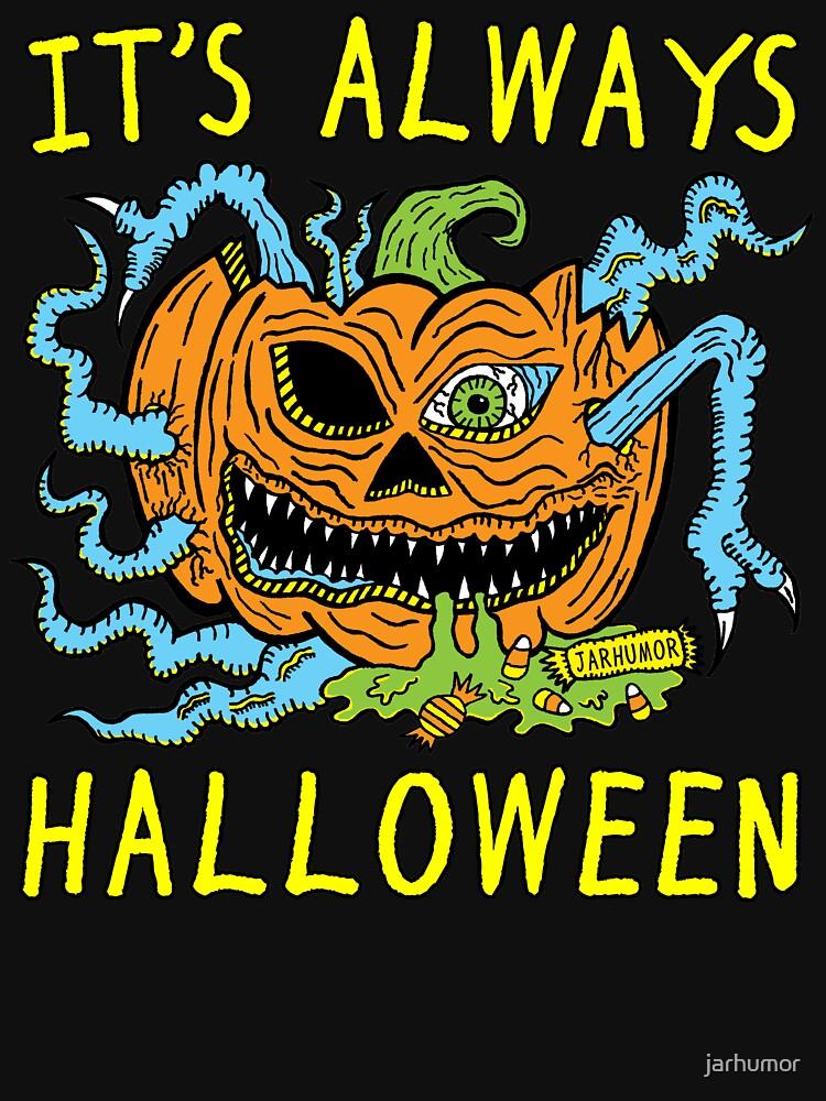It's Always Halloween by jarhumor