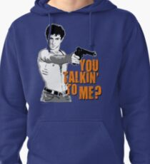 You talkin' to me? Pullover Hoodie