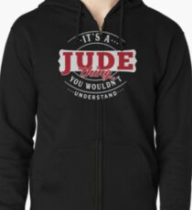 It's a JUDE Thing You Wouldn't Understand Zipped Hoodie