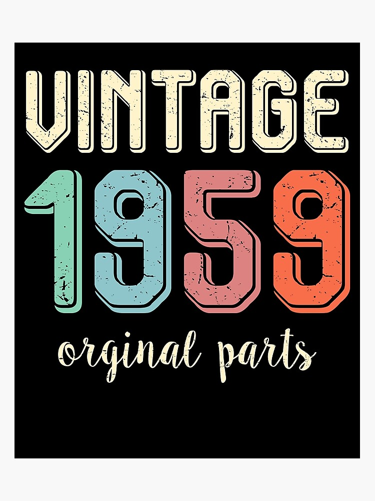 Vintage Retro 1959 60 Years Old 60th Birthday Gift T Shirt Photographic Print