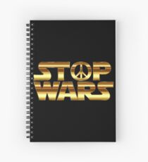 Stop Wars Spiral Notebook