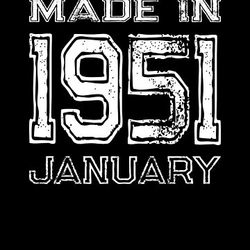 Birthday Celebration Made In January 1951 Birth Year by FairOaksDesigns