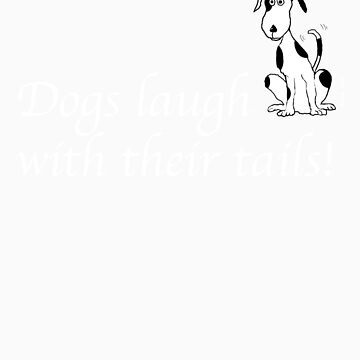 Deefa dog - Dogs laugh with their tails by Mindreader
