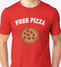 The pizza is free! Unisex T-Shirt