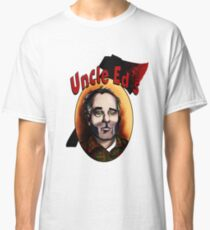 Uncle Ed  Classic T-Shirt