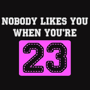 Nobody Likes You When You're 23 by Maka4