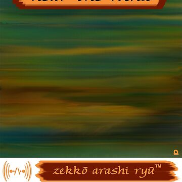 "Zekko Arashi Ryu ""Hear the wind"" by zekkoarashiryu"